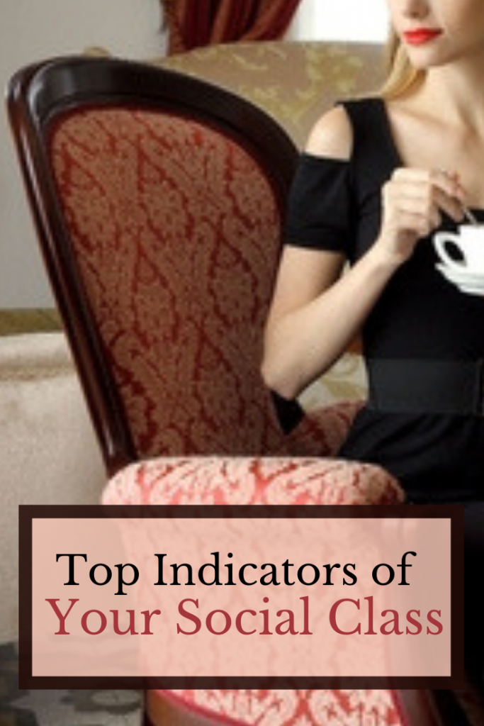Top Indicators of Your Social Class
