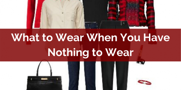 What to Wear When You Have Nothing to Wear