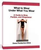 What to Wear Under What You Wear
