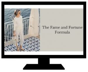 The Fame and Fortune Formula